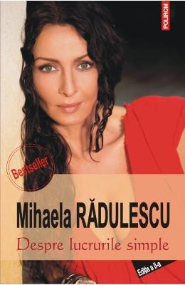 Despre lucrurile simple de Mihaela Radulescu