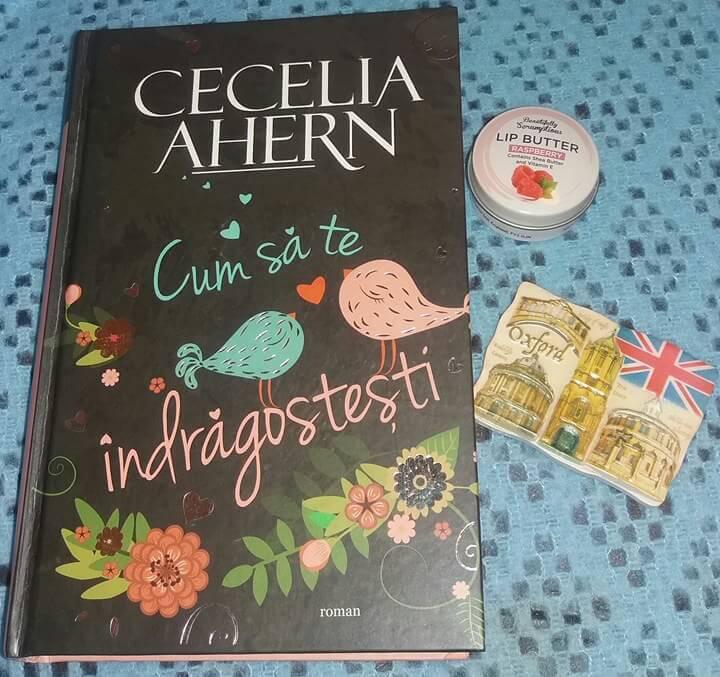 Cum să te îndrăgosteşti de Cecelia Ahern